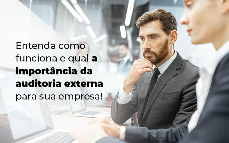 Entenda Como Funciona E Qual A Importancia Da Auditoria Externa Para Sua Empresa Blog - Contabilidade na Zona Leste - SP | BPC Assessoria