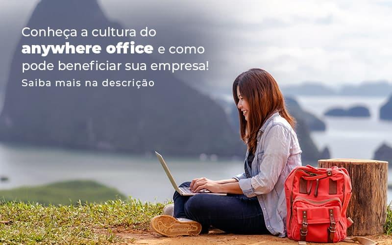 Conheca A Cultura Do Anywhere Office E Como Pode Beneficiar Sua Empresa Blog - Contabilidade na Zona Leste - SP | BPC Assessoria